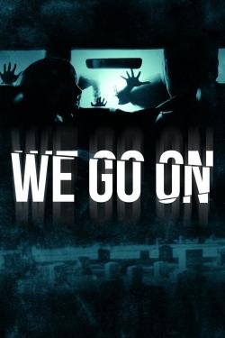 We Go On
